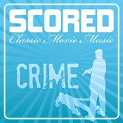 Scored! - crime movie music cover image
