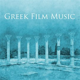 Cover image for Classic Greek Film Music