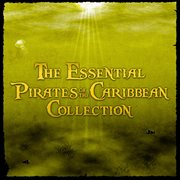 The essential pirates of the caribbean collection cover image
