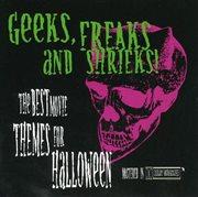 Geeks, Freaks and Shrieks!