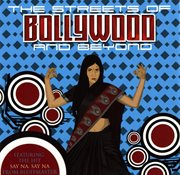 The Streets of Bollywood...and Beyond