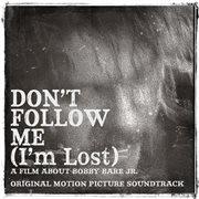 Don't Follow Me (i'm Lost) (original Motion Picture Soundtrack)