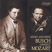 Adolf and Fritz Busch conduct Mozart cover image