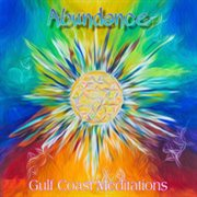 Gulf coast abundance meditations cover image