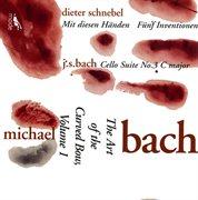 """art of the Curved Bow, Vol.1""- Bach Cello Suite in C, No. 3; Schnebel's Mit Diesen Handen; Funf Inv"