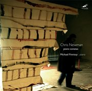 Chris Newman: Piano Sonatas