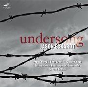 Jason Eckardt: Undersong