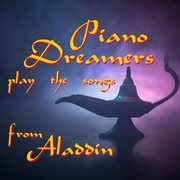 Piano dreamers play the songs from aladdin (instrumental) cover image