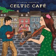 Putumayo presents celtic cafe cover image