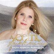 A Celtic Awakening With Faith Marion Robinson