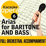 Karaoke Opera: Arias for Baritone & Bass