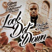 Lock Dat Down
