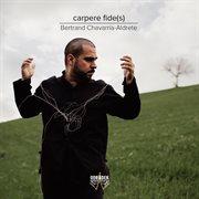 Carpere Fide(s)