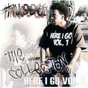 Here I Go Vol. 1: the Collection