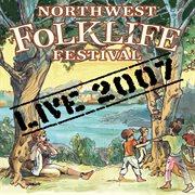 Northwest Folklife Festival live 2007 cover image