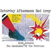 Saturday Afternoon Red Army