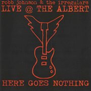 Live @ the Albert: Here Goes Nothing (live Version)