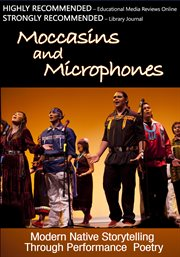 Moccasins and microphones : modern native storytelling through performance poetry cover image