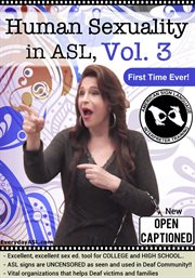 Human Sexuality in American Sign Language, Vol. 3