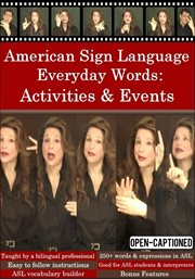 American sign language everyday words: activities & events cover image