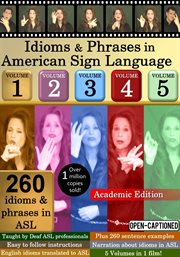 Idioms & Phrases in Asl, Vol. 1-5 - Academic Edition
