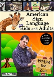 American sign language for kids & adults, vol. 2: visiting the zoo cover image