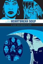 Heartbreak soup : a Love and Rockets book cover image