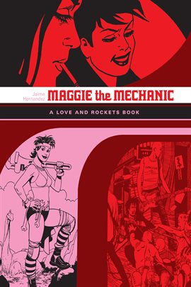 Love and Rockets Library Vol. 1: Maggie the Mechanic