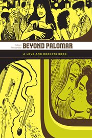 Beyond Palomar : a Love and Rockets book cover image