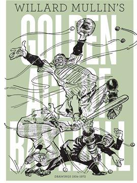 Willard Mullin's Golden Age Of Baseball Drawings 1934-1972, book cover