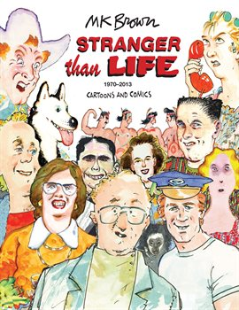 Cover image for Stranger Than Life: Cartoons and Comics 1970-2013