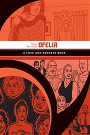 Ofelia : a Love and Rockets book. Volume 11 cover image