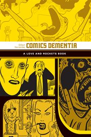 Comics dementia : a Love and Rockets book cover image