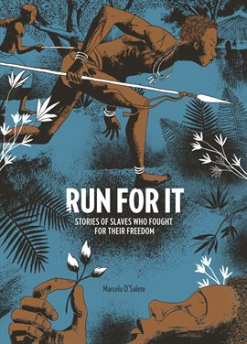 Cover image for Run For It: Stories of Slaves Who Fought for Their Freedom