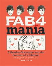 Fab4 mania : a Beatles obsession and the concert of a lifetime cover image