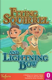 Flying Squirrel and Lightning Bow