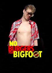 No Burgers for Bigfoot