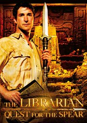 The Librarian: Quest for the Spear / Noah Wyle
