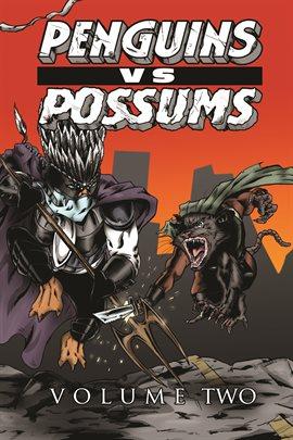 Penguins vs. Possums Vol. 2
