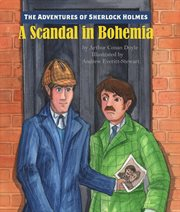 The Adventure Of The Cardboard Box ; A Scandal In Bohemia