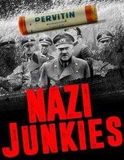 Nazi junkies : the hidden history of drugs in the Third Reich cover image