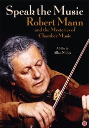 Speak the music: Robert Mann and the mysteries of chamber music cover image