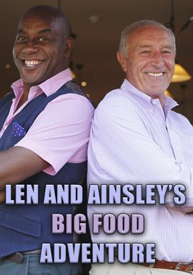 Cover image for Len and Ainsley's Big Food Adventure - Season 1