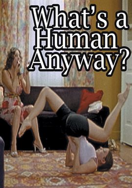 What's a Human Anyway?