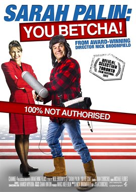Sarah Palin: You Betcha! / Nick Broomfield