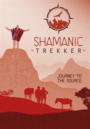 Shamanic Trekker