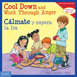 Cool Down And Work Through Anger/Cálmate Y Supera La Ira