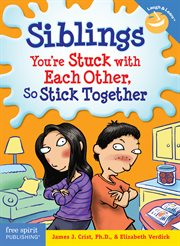 Siblings : you're stuck with each other, so stick together cover image