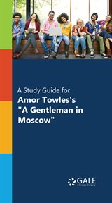 A Study Guide for Amor Towles's A Gentleman in Moscow