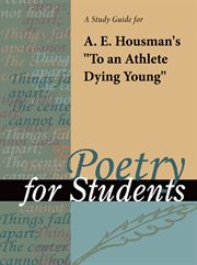 "A Study Guide for Alfred Edward Housman's ""to An Athlete Dying Young"""